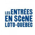 Les entrées en scène Loto-Québec